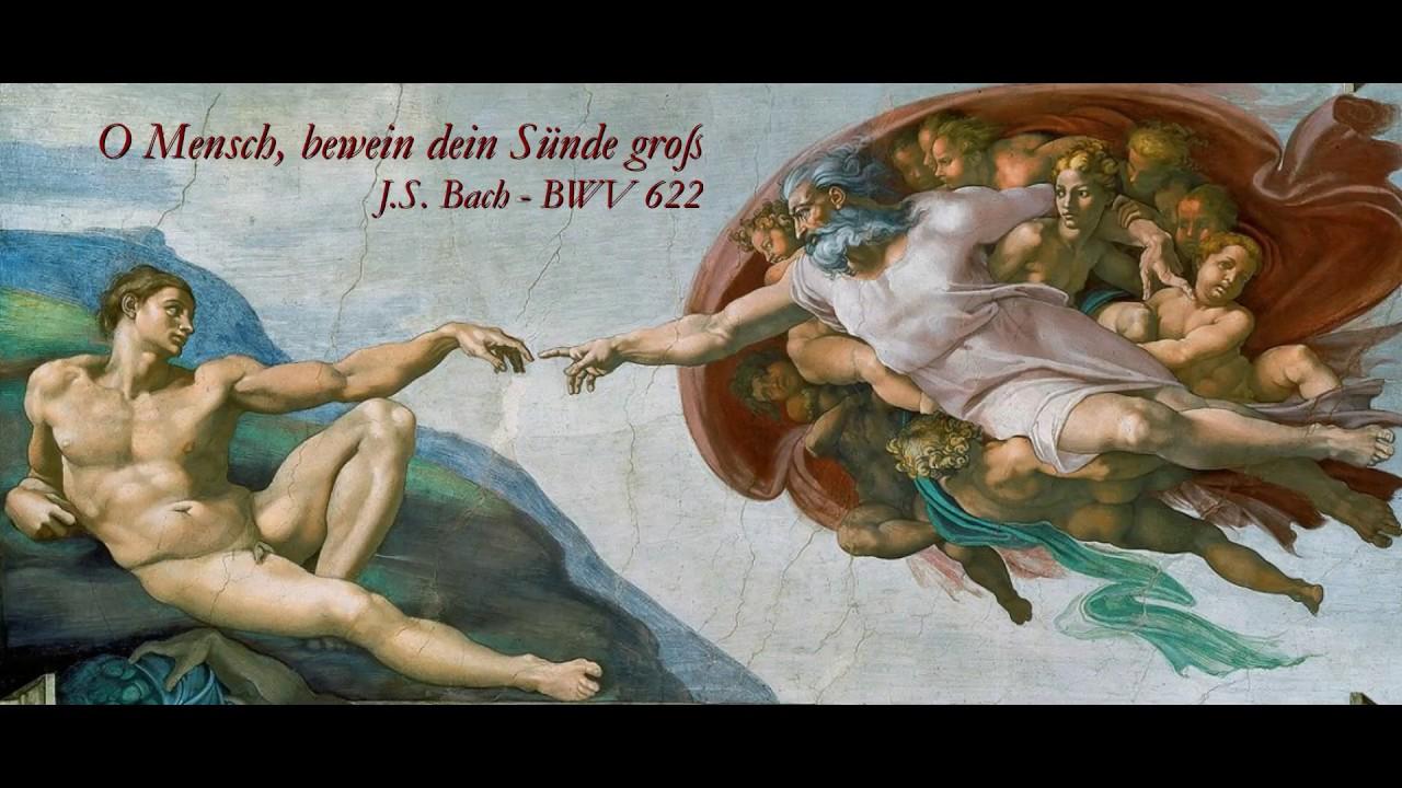 """J. S. Bach : Choralvorspiel """"O Mensch, bewein dein Sünde groß"""" BWV 622"""
