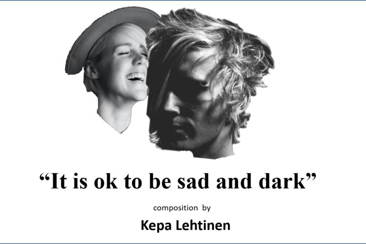 Sad Piano - Kepa Lehtinen - It is ok to be sad and dark
