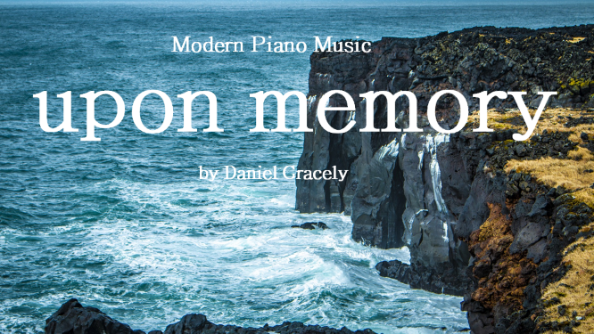 Emotional Piano - Daniel Gracely - Upon Memory